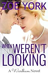 When They Weren't Looking (Wardham) (Volume 3) by Zoe York (2014-01-29)