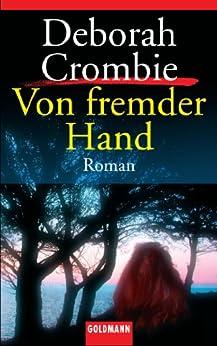 Von fremder Hand: Band 7 - Roman (Die Kincaid-James-Romane) von [Crombie, Deborah]