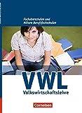 Wirtschaft für Fachoberschulen und Höhere Berufsfachschulen - VWL - Allgemeine Ausgabe [4., überarbeitete Auflage]: Schülerbuch