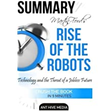 Martin Ford's Rise of the Robots Summary: Technology and the Threat of a Jobless Future by Ant Hive Media (2016-03-17)
