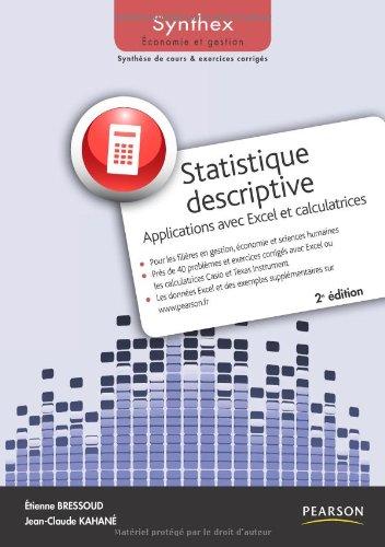 Statistique descriptive : Applications avec Excel et calculatrices par Etienne Bressoud, Jean-Claude Kahané