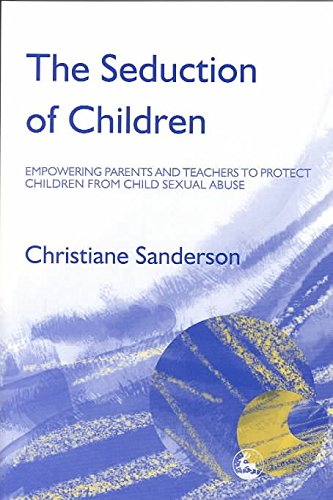 [The Seduction of Children: Empowering Parents and Teachers to Protect Children from Sexual Abuse] (By: Christiane Sanderson) [published: July, 2004]