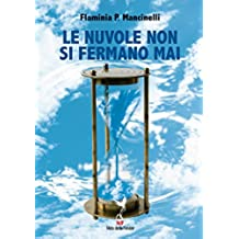 Le Nuvole non si fermano mai (Narrativa Vol. 3)