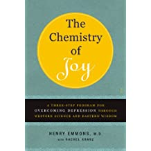 The Chemistry of Joy: A Three-Step Program for Overcoming Depression Through Western Science and Eastern Wisdom (English Edition)