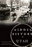 Front cover for the book Hidden History of Utah by Eileen Hallet Stone