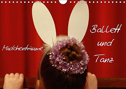 Mädchenträume - Ballett und Tanz (Wandkalender 2017 DIN A4 quer): Motive aus der Welt des Balletts und des Tanzes begleiten durch das Jahr (Monatskalender, 14 Seiten ) (CALVENDO Kunst)