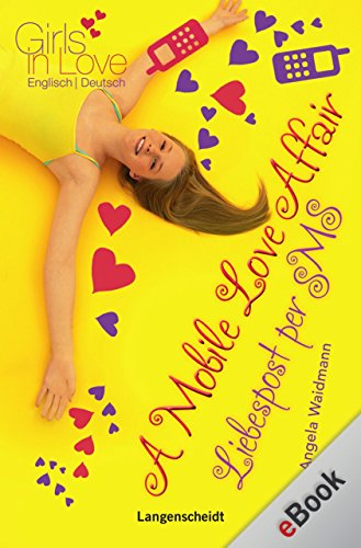 A Mobile Love Affair - Liebespost per SMS: Liebespost per SMS (Girls in Love)
