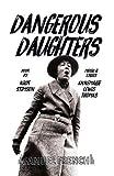 Dangerous Daughters