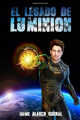 El Legado de Luminion: Volume 5 (Universo Luminion) por Jaime Blanch Queral