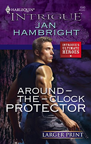 Around-The-Clock Protector (Harlequin Intrigue, Band 1040)