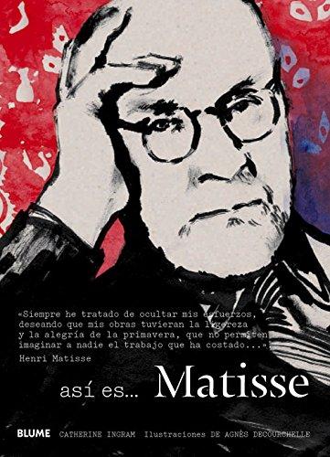 Descargar Libro Así Es... Matisse de Catherine Ingram