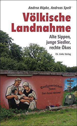 Völkische Landnahme: Alte Sippen, junge Siedler, rechte Ökos (Politik & Zeitgeschichte)