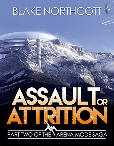 ebook: Assault or Attrition (The Arena Mode Saga Book 2) (B00L1RWLD0)