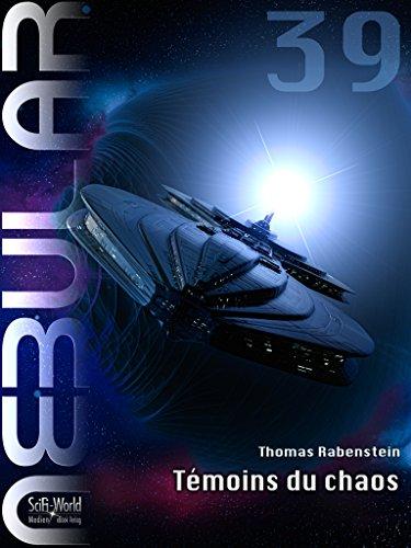 NEBULAR 39 - Témoins du chaos: Nebular Épisode par Thomas Rabenstein