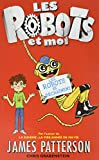 Best James Patterson Robots - Les robots et moi, Tome 2 : Les Review