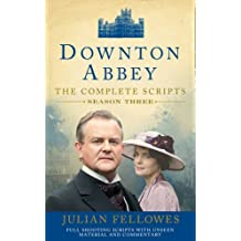 Downton Abbey: Series 3 Scripts (Official): The Complete Scripts