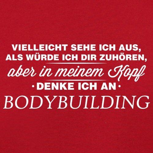 Vielleicht sehe ich aus als würde ich dir zuhören aber in meinem Kopf denke ich an Bodybuilding - Herren T-Shirt - 13 Farben Rot