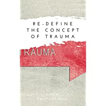 Re-define the Concept of Trauma (English Edition)