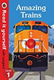 Amazing Trains – Read it Yourself with Ladybird Level 1