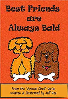 Best Friends are Always Bald (Animal Chat Book 2) (English Edition) par [Ree, Jeff]