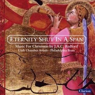 Eternity Shut in a Span: Music for Christmas by J.A.C. Redford (2004-08-31) (C-span)