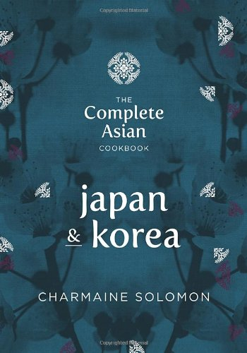Complete Asian Cookbook Series: Japan & Korea