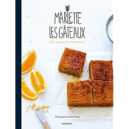 Marlette les gâteaux: La pâtisserie bio et gourmande