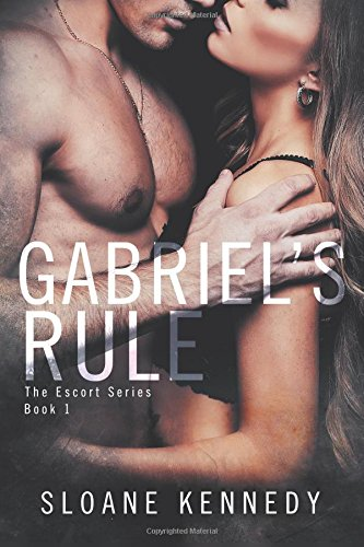 Gabriel's Rule: Volume 1 (The Escort Series)
