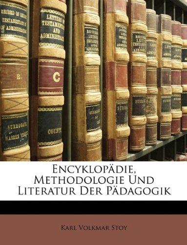 Encyklopdie, Methodologie Und Literatur Der Pdagogik