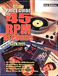 Goldmine Price Guide to 45 Rpm Records, 2nd ed by Tim Neely (1999-05-02)