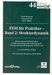 FEM für Praktiker, II: Strukturdynamik: Basiswissen und Arbeitsbeispiele zu FEM-Anwendungen der Strukturdynamik - Lösungen mit dem Programm ANSYS® Rev. 5.5