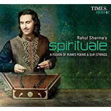 Rahul Sharma's Spirituale: A Fusion of Rumi's Poems and Sufi Strings
