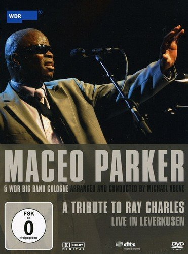 Maceo Parker & WDR Big Band Cologne - A Tribute to Ray Charles Charles Band