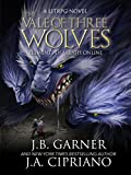 The Vale of Three Wolves: A LitRPG Adventure (Elements of Wrath Online Book 2)