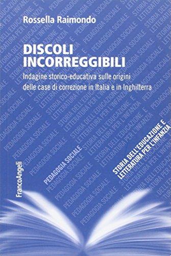 discoli-incorreggibili-indagine-storico-educativa-sulle-origini-delle-case-di-correzione-in-italia-e