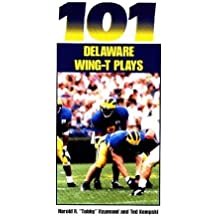 101 Delaware Wing T-Plays (The Delaware Wing-T Series) by Harold R. Raymond (1998-11-04)
