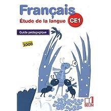 Français CE1 Etude de la langue : Guide pédagogique, programmes 2008