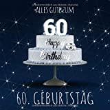 Alles Gute zum 60. Geburtstag: Gästebuch zum Eintragen mit 110 Seiten - Blaue Edition