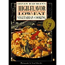 High-Flavor, Low-Fat Vegetarian Cooking by Steven Raichlen (1997-05-01)