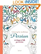 #10: Persian: 50 Designs to Help you De-Stress (Colouring for Mindfulness)