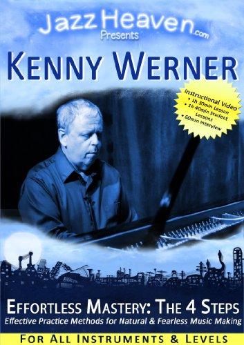 Effortless Mastery DVD Video Kenny Werner The 4 Steps Jazz Improvisation Spielen Schule Masterclass Workshop Übungen Unterricht Stunde Technik Jazz-Theorie für ALLE Instrumente