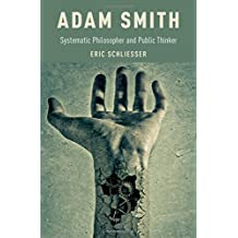 Adam Smith: Systematic Philosopher and Public Thinker