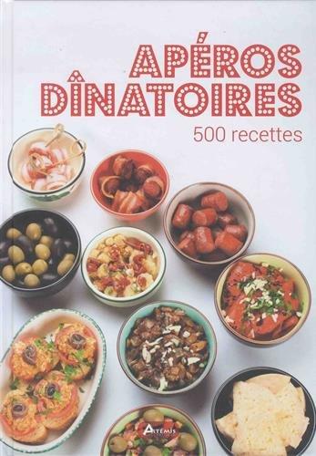 Le grand livre des apéros dînatoires : 500 recettes