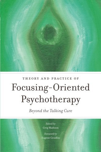 Theory and practice of focusing-oriented psychotherapy: Beyond the talking cure (2014-05-21)