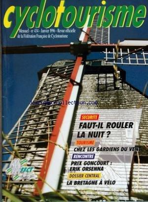 CYCLOTOURISME [No 434] du 01/01/1996 - organe officiel de la federation francaise de cyclotourisme faut-il rouler la nuit chez les gardiens du vent prix goncourt - erik orsenna la bretagne a velo