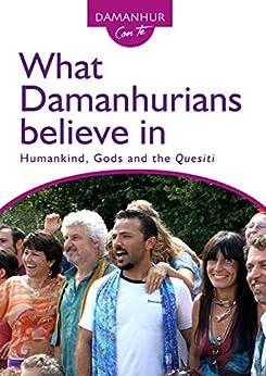 What Damanhurians believe in: Humankind, Gods and the Quesiti di [Pesco, Stambecco]
