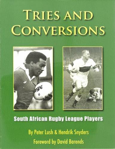 Tries and Conversions: South African Rugby League Players por Peter Lush