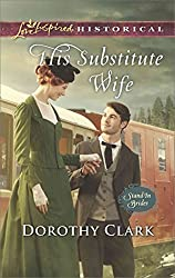 [His Substitute Wife] (By (author)  Dorothy Clark) [published: January, 2017]