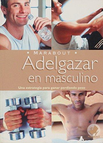 Adelgazar En Masculino/Losing Weight As a Male (Bienestar)