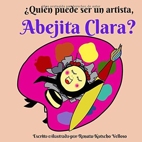 ¿Quién puede ser un artista, Abejita Clara? par Renata Kotscho Velloso